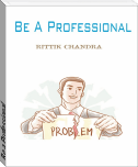 Be a Professional