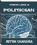 Think Like A Politician