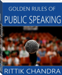 Golden Rules of Public Speaking