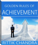 Golden Rules Of Achievement