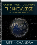 Golden Rules to Achieve the Knowledge of the Higher Worlds