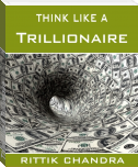 Think Like A Trillionaire