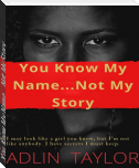 You Know My Name... Not My Story