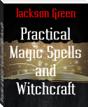 Practical Magic Spells and Witchcraft