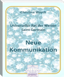 Universeller Rat der Weisen - Saint Germain: Neue Kommunikation