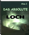 Das absolute LOCH