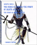 The Curse of Anubis-The Story of Death and Life