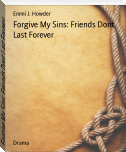 Forgive My Sins: Friends Dont Last Forever