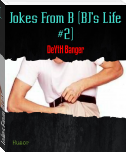 Jokes From B (BJ's Life #2)