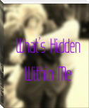 What's hidden within me