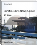 Sometimes Love Needs A Break