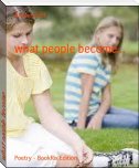 what people become...