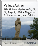 Atlantic Monthly,Volume 14,  No. 82,  August,  1864  A Magazine Of Literature,  Art,  And Politics