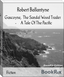 Gascoyne,  The Sandal Wood Trader   -     A Tale Of The Pacific