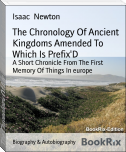 The Chronology Of Ancient Kingdoms Amended To Which Is Prefix'D