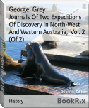 Journals Of Two Expeditions Of Discovery In North-West And Western Australia,  Vol. 2 (Of 2)