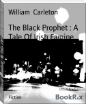 The Black Prophet : A Tale Of Irish Famine Traits
