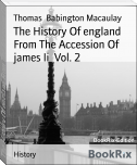 The History Of england From The Accession Of james Ii  Vol. 2