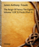 The Reign Of henry The Eighth, Volume 1 (Of 3) Fiscle (Part-I)