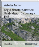 Begin Webster'S Revised   Unabridged   Dictionary - 1913