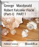 Robert Falconer Fiscle (Part-I)   PART 1
