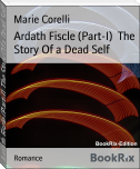 Ardath Fiscle (Part-I)  The Story Of a Dead Self