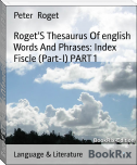 Roget'S Thesaurus Of english Words And Phrases: Index Fiscle (Part-I) PART 1
