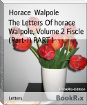 The Letters Of horace Walpole, Volume 2 Fiscle (Part-I) PART 1