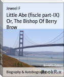 Little Abe (fiscle part-IX) Or, The Bishop Of Berry Brow