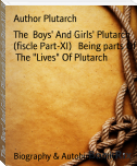 "The  Boys' And Girls' Plutarch (fiscle Part-XI)   Being parts Of  The ""Lives"" Of Plutarch"