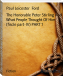 The Honorable Peter Stirling And What People Thought Of Him (fiscle part-IV) PART 1