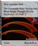 The Honorable Peter Stirling And What People Thought Of Him (fiscle part-IV) PART 2