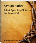 Select Speeches Of Kossuth (fiscle part-IV)
