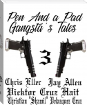 Pen and a Pad: Gangsta's Tales