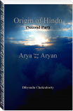 Origin of Hindu (Second Part) Arya Never Was Aryan
