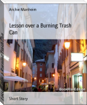 Lesson over a Burning Trash Can