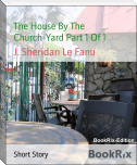 The House By The Church-Yard Part 1 Of 1