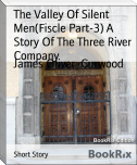 The Valley Of Silent Men(Fiscle Part-3) A Story Of The Three River Company