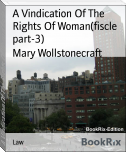A Vindication Of The Rights Of Woman(fiscle part-3)