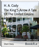 The King'S Arrow A Tale Of The United Empire Loyalists