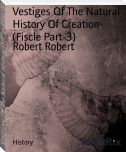 Vestiges Of The Natural History Of Creation (Fiscle Part-3)