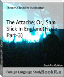 The Attache; Or,  Sam Slick In England(Fiscle Part-3)