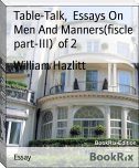 Table-Talk,  Essays On Men And Manners(fiscle part-III)  of 2