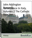 Renaissance In Italy, Volumes 2 The Catholic Reaction