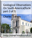 Geological Observations On South America(fiscle part-3 of 1)