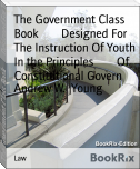 The Government Class Book        Designed For The Instruction Of Youth In the Principles        Of Constitutional Govern