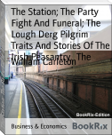 The Station; The Party Fight And Funeral; The Lough Derg Pilgrim        Traits And Stories Of The Irish Peasantry,  The