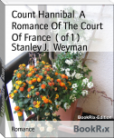 Count Hannibal  A Romance Of The Court Of France  ( of 1 )