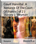 Count Hannibal  A Romance Of The Court Of France ( of 2 )