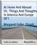 At Home And Abroad        Or,  Things And Thoughts In America And Europe Of 1